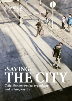 'Saving' the city. Collective low-budget organizing and urban practice